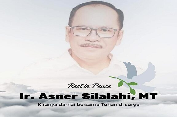 Rest in Peace Ir.Asner Silalahi